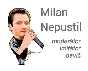 Milan Nepustil | Moderátor, bavič, imitátor
